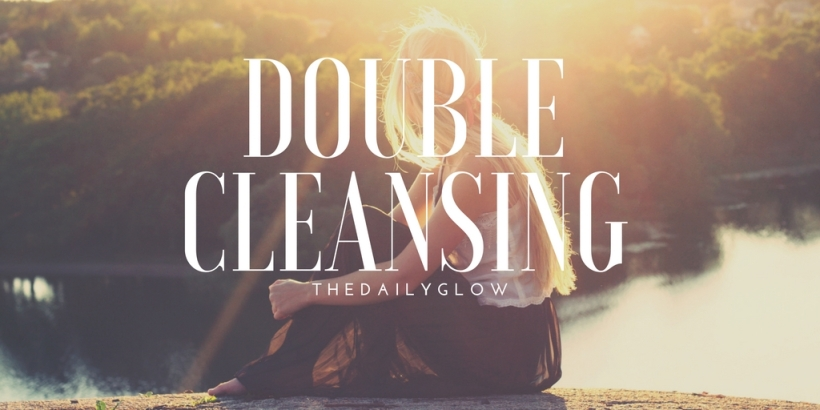 how to guide for double cleansing