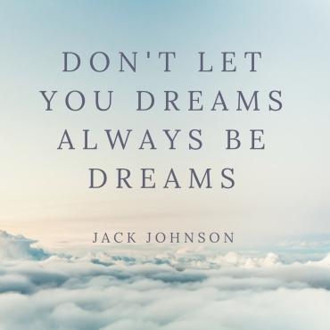 dreams - inspire yourself