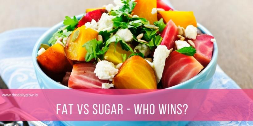 The Daily Glow | Fat VS Sugar