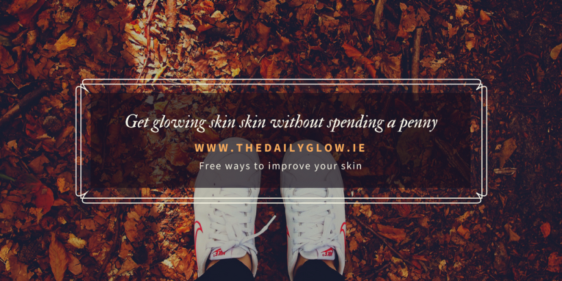 Improve your skin for free | The Daily Glow